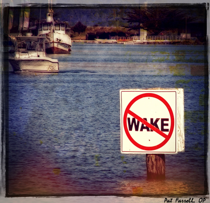 """Sometimes I walk about with a """"Don't Wake"""" sign. How 'bout you?"""